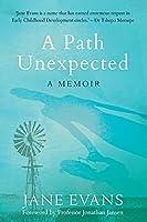 A PATH UNEXPECTED - A Memoir