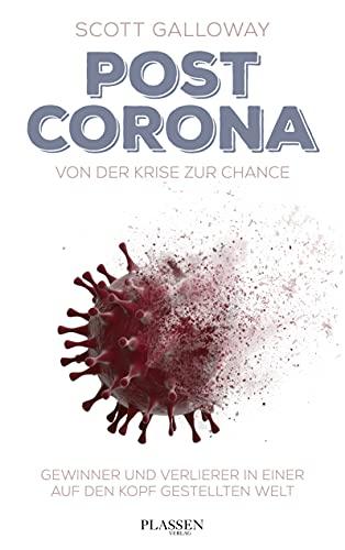 Post Corona: Von der Krise zur Chance: Gewinner und Verlierer in einer auf den Kopf gestellten Welt