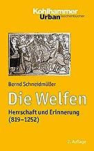 Die Welfen: Herrschaft Und Erinnerung (819-1252): 465