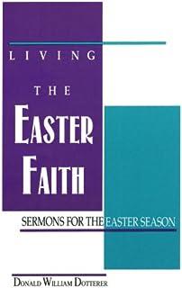 Living the Easter Faith: Sermons for the Easter Season
