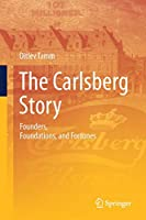 The Carlsberg Story: Founders, Foundations, and Fortunes