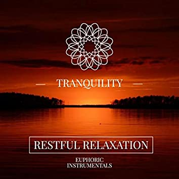 Tranquillity - Restful Relaxation / Euphoric Instrumentals