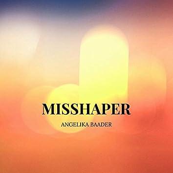 Misshaper