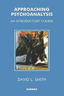 Approaching Psychoanalysis: An Introductory Course