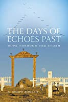 The Days of Echoes Past: Hope through the Storm