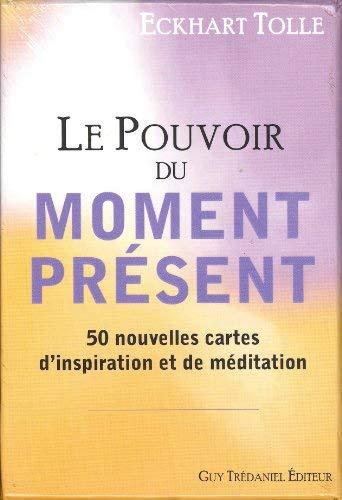 le pouvoir du moment présent ; 50 nouvelles cartes d'inspiration et de méditation (French Edition) by Eckhart Tolle(2011-12-12)