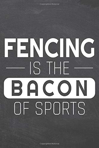 Compare Textbook Prices for Fencing is the Bacon of Sports: Fencing Notebook or Journal - Size 6 x 9 - 110 Dot Grid Pages - Office Equipment, Supplies, Gear - Funny Fencing Gift Idea for Christmas or Birthday  ISBN 9798632523516 by Hansen, Tim