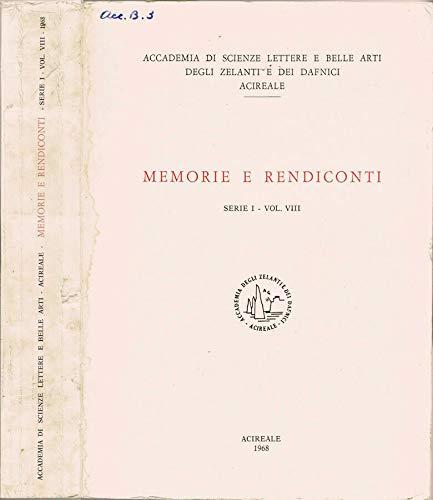 Accademia di Scienze Lettere e Belle Arti degli Zelanti e dei Dafnici, Acireale - Memorie e rendiconti. Serie i - volume viii.