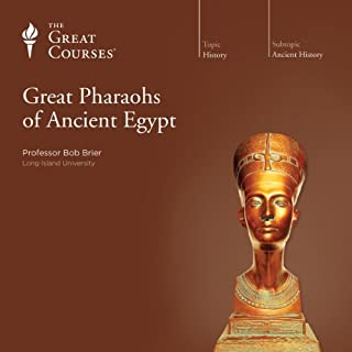 Great Pharaohs of Ancient Egypt                   By:                                                                                                                                 Bob Brier,                                                                                        The Great Courses                               Narrated by:                                                                                                                                 Bob Brier                      Length: 6 hrs and 9 mins     331 ratings     Overall 4.7