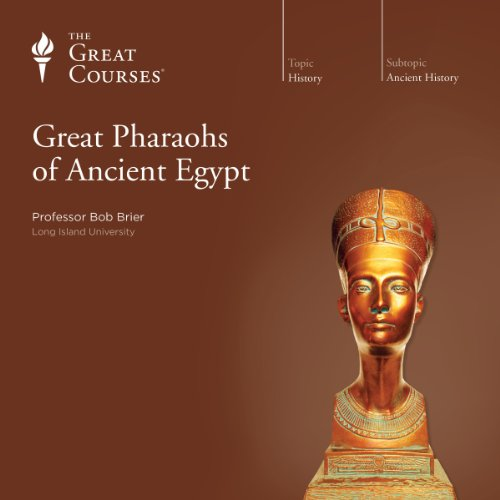 Great Pharaohs of Ancient Egypt audiobook cover art