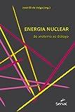Energia nuclear: Do anátema ao diálogo (Portuguese Edition)