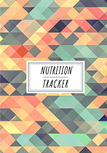 Nutrition Tracker: Daily Nutritional Journal to Keep Track and Reviews | Record Date, Time, Weight, Body Fat, Energy, Sleep, Breakfast, Protein, ... Sheets | Self Help Home Practice Workbook.