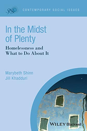 In the Midst of Plenty: Homelessness and What To Do About It (Contemporary Social Issues)