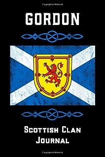Gordon Scottish Clan Journal: Scottish Surname Scotland Flag Celtic Notebook Blank Lined Book
