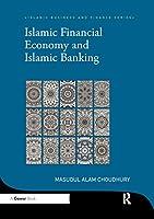 Islamic Financial Economy and Islamic Banking (Islamic Business and Finance)