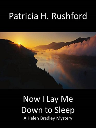 Now I Lay Me Down to Sleep (A Helen Bradley Mystery Book 1) by [Patricia H Rushford]