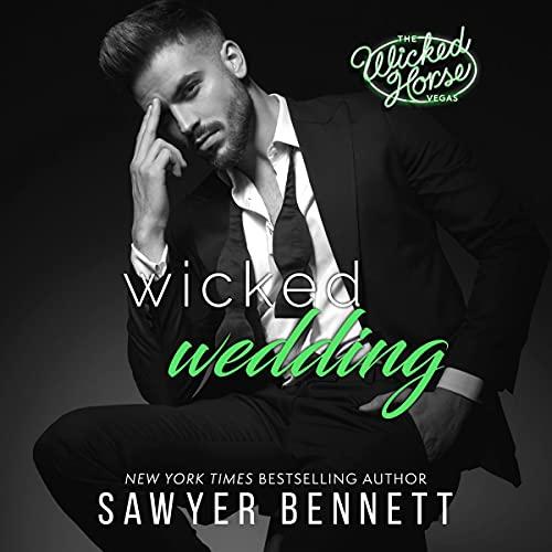 Wicked Wedding Audiobook By Sawyer Bennett cover art