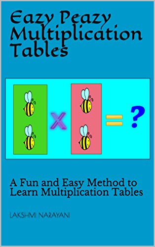 Eazy Peazy Multiplication Tables: A Fun and Easy Method to Learn Multiplication Tables