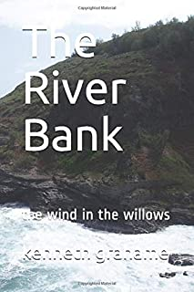 The River Bank: the wind in the willows (1)