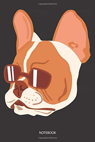 Notebook: French Bulldog Face with Sunglasses - Wide Ruled French Bulldog Notebook / Journal to Write In your Ideas. Funny Frenchie Art Accessories & ... Bulldog Gift Idea for Women, Men & Kids.
