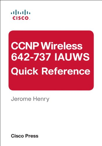 CCNP Wireless (642-737 IAUWS) Quick Reference (English Edition)