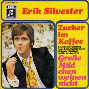 Erik Silvester: Zucker Im Kaffee / Große Mädchen Weinen Nicht [Vinyl]