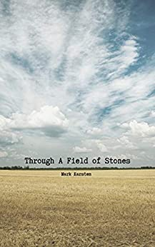 Through a Field of Stones by [Mark Karsten]