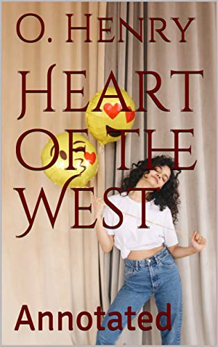 Heart of the West: Annotated (English Edition)
