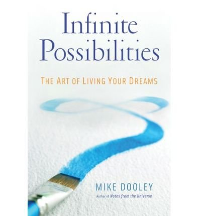 Infinite Possibilities: The Art Of Living Your Dreams (Hardback)   Common