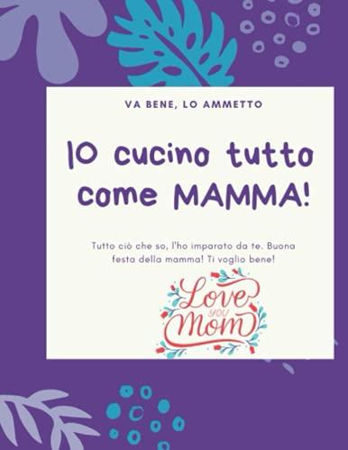 IO CUCINO TUTTO COME MAMMA: RICETTARIO