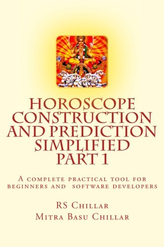 Horoscope construction and prediction simplified: A complete practical tool for software developers...