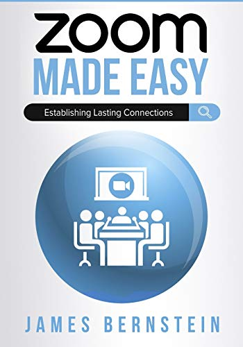 Zoom Made Easy: Establishing Lasting Connections (Computers Made Easy)