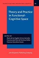 Theory and Practice in Functional-Cognitive Space (Studies in Funcional and Structural Linguistics)