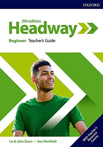 Headway: Beginner: Teacher's Guide with Teacher's Resource C (Headway Fifth Edition)