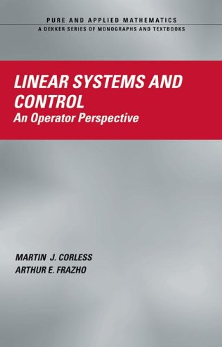 Linear Systems and Control: An Operator Perspective (Chapman & Hall/CRC Pure and Applied Mathematics