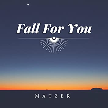 Fall for You