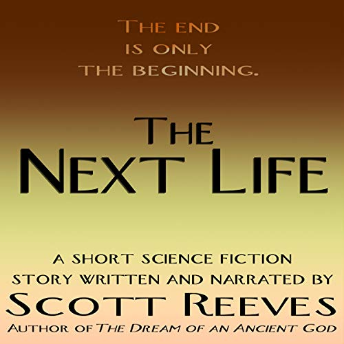 The Next Life: A Science Fiction Short Story audiobook cover art