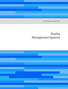 John Mason's Plain Text - Quality Management Systems by [John Mason]