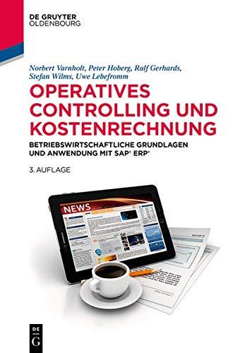 Operatives Controlling Und Kostenrechnung: Betriebswirtschaftliche Grundlagen Und Anwendung Mit SAP S/4hana