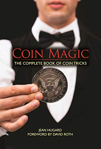 Coin Magic: The Complete Book of Coin Tricks