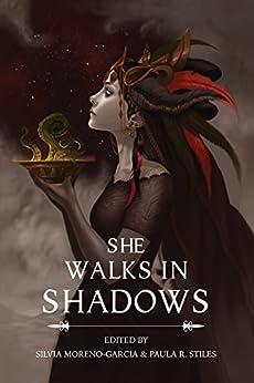 She Walks in Shadows by [Gemma Files, Silvia Moreno-Garcia, Paula R. Stiles]