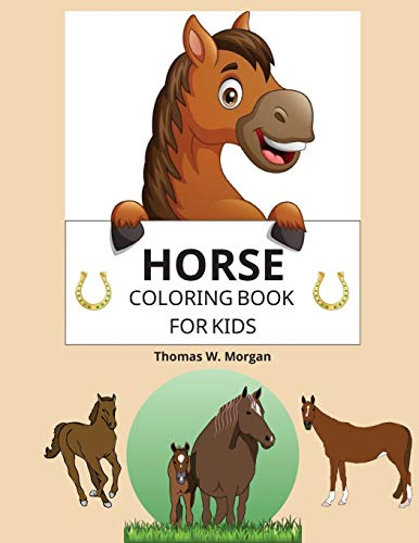 Horse Coloring Book for Kids: A Coloring and Activity Book for Kids Ages 3-8 with Beautiful Horses and More Jumbo Horses Coloring Book for Kids
