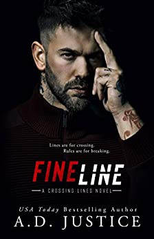 Fine Line: (A Stand-Alone Romantic Suspense Romance) (Crossing Lines Book 1) by [A.D. Justice]