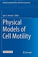 Physical Models of Cell Motility (Biological and Medical Physics, Biomedical Engineering)