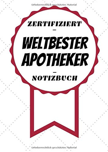 Notizbuch - Zertifiziert - Weltbester - Apotheker: Kreatives Tagebuch   A5 Format   Coole Geschenkidee   Liniert