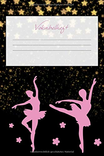 Vokabelheft: Softcover I dickes Vokabelheft I A5 I 100 Seiten I zweispaltig I Sprachen lernen und üben I Fremdsprachen wie englisch, spanisch, ... I Geschenk zum Schulstart I Motiv: Ballerina