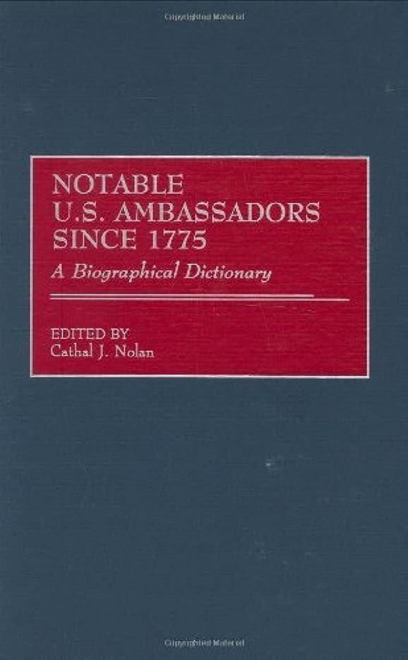 光沢のある藤色差別化するNotable U.S. Ambassadors Since 1775: A Biographical Dictionary (Contributions to the Study of Music) (English Edition)