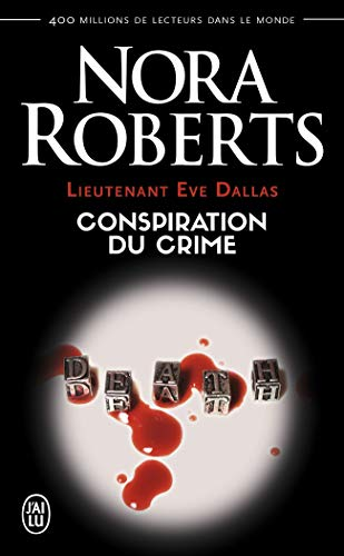 Lieutenant Eve Dallas, Tome 8 : Conspiration du crime