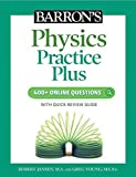 Barron's Physics Practice Plus: 400+ Online Questions and Quick Study Review (English Edition)