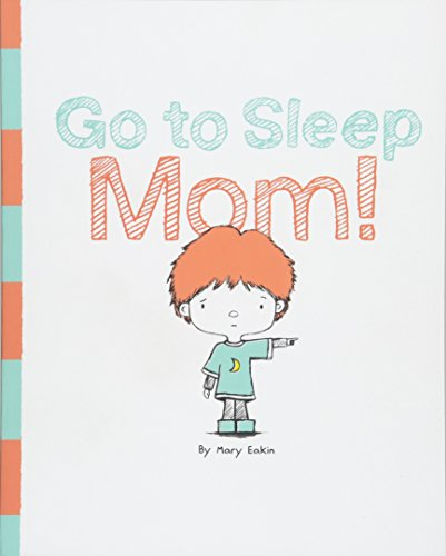 Go to Sleep Mom!